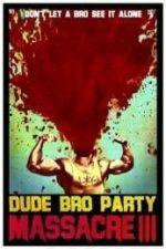 Nonton Film Dude Bro Party Massacre III (2015) Subtitle Indonesia Streaming Movie Download