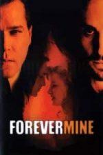 Nonton Film Forever Mine (1999) Subtitle Indonesia Streaming Movie Download