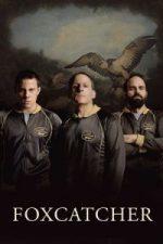 Nonton Film Foxcatcher (2014) Subtitle Indonesia Streaming Movie Download