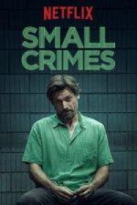 Nonton Film Small Crimes (2017) Subtitle Indonesia Streaming Movie Download