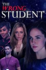 Nonton Film The Wrong Student (2017) Subtitle Indonesia Streaming Movie Download