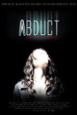 Nonton Film Abduct (2016) Subtitle Indonesia Streaming Movie Download