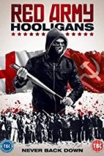 Nonton Film Red Army Hooligans (2018) Subtitle Indonesia Streaming Movie Download