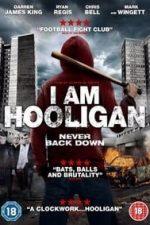 Nonton Film I Am Hooligan (2016) Subtitle Indonesia Streaming Movie Download