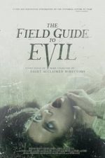 Nonton Film The Field Guide to Evil (2018) Subtitle Indonesia Streaming Movie Download