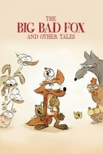 Nonton Film The Big Bad Fox and Other Tales… (2017) Subtitle Indonesia Streaming Movie Download
