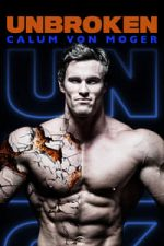 Nonton Film Calum Von Moger: Unbroken (2019) Subtitle Indonesia Streaming Movie Download