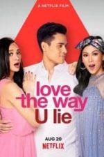 Nonton Film Love the Way U Lie (2020) Subtitle Indonesia Streaming Movie Download