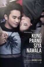 Nonton Film Kung paano siya nawala (2018) Subtitle Indonesia Streaming Movie Download