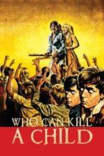 Nonton Film Who Can Kill a Child? (1976) Subtitle Indonesia Streaming Movie Download