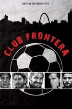 Nonton Film Club Frontera (2016) Subtitle Indonesia Streaming Movie Download