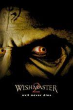 Nonton Film Wishmaster 2: Evil Never Dies (1999) Subtitle Indonesia Streaming Movie Download