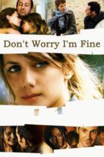 Nonton Film Don't Worry, I'm Fine (2006) Subtitle Indonesia Streaming Movie Download