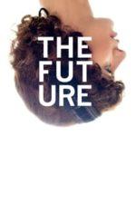 Nonton Film The Future (2011) Subtitle Indonesia Streaming Movie Download