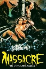 Nonton Film Massacre in Dinosaur Valley (1985) Subtitle Indonesia Streaming Movie Download