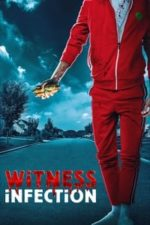 Nonton Film Witness Infection (2021) Subtitle Indonesia Streaming Movie Download