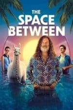 Nonton Film The Space Between (2021) Subtitle Indonesia Streaming Movie Download