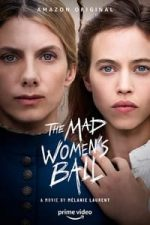 Nonton Film The Mad Women's Ball (2021) Subtitle Indonesia Streaming Movie Download