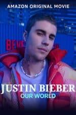 Nonton Film Justin Bieber: Our World (2021) Subtitle Indonesia Streaming Movie Download
