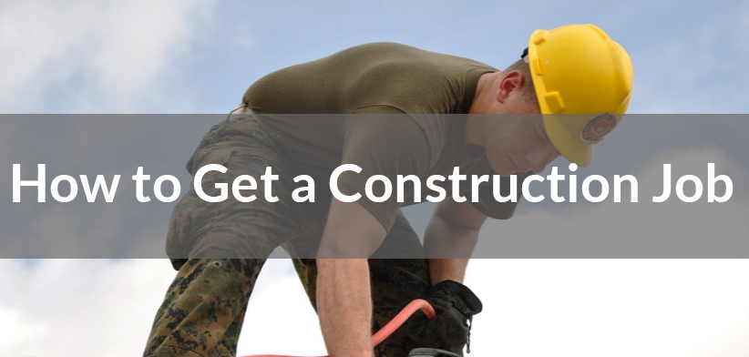 How to Get a Construction Job