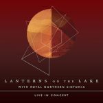 New Release: Lanterns On The Lake With The Royal Northern Sinfonia – Live In Concert