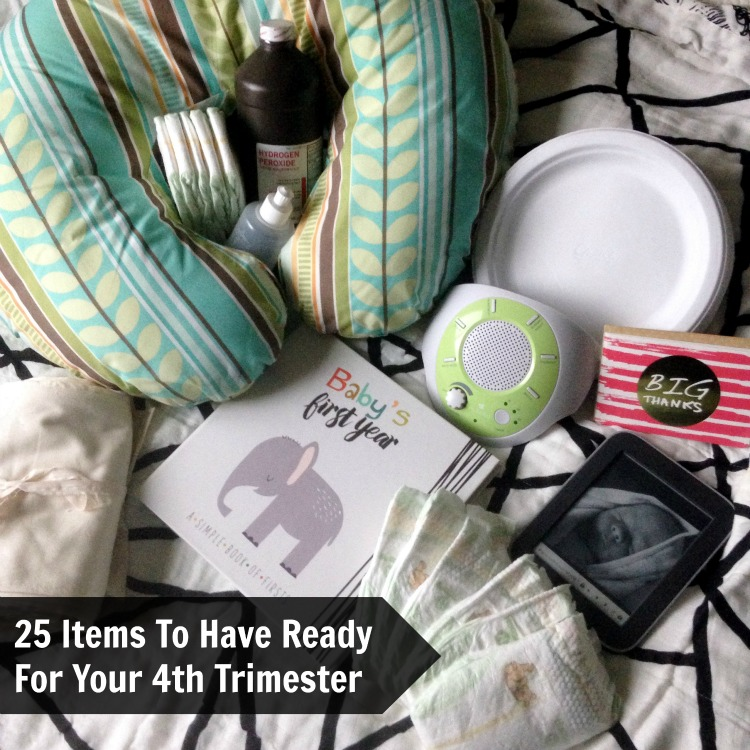 25 Items To Have Ready For Your 4th Trimester
