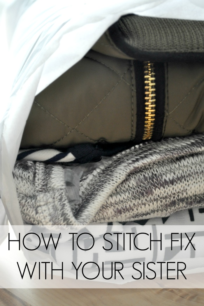 HOW TO STITCH FIX WITH YOUR SISTER