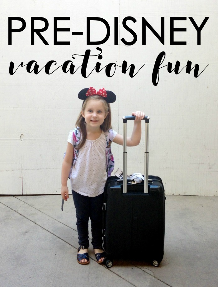 pre-disney-vacation-fun