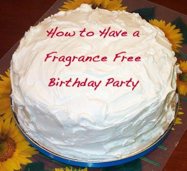 How to Hold a Fragrance Free Birthday Party (Part I)