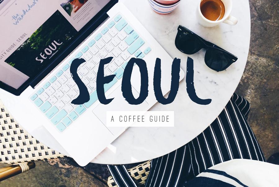Seoul: 5 neighborhoods, 6 coffee shops