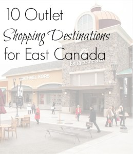 10 Outlet Shopping Destinations For Eastern Canada + Linkup