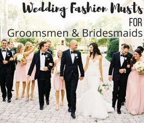 Wedding Fashion Musts For Groomsmen & Bridesmaids + Linkup