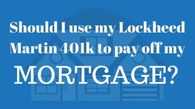 Should I use my Lockheed Martin 401k to pay off my mortgage? - The Aero Advisor