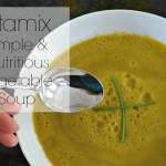 Vitamix : Simple and Nutritious 6 Vegetable soup