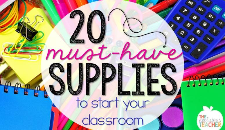 20 MUST HAVE Items to Start Your Classroom