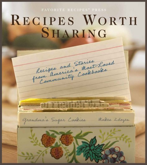 Recipes Worth Sharing Cookbook