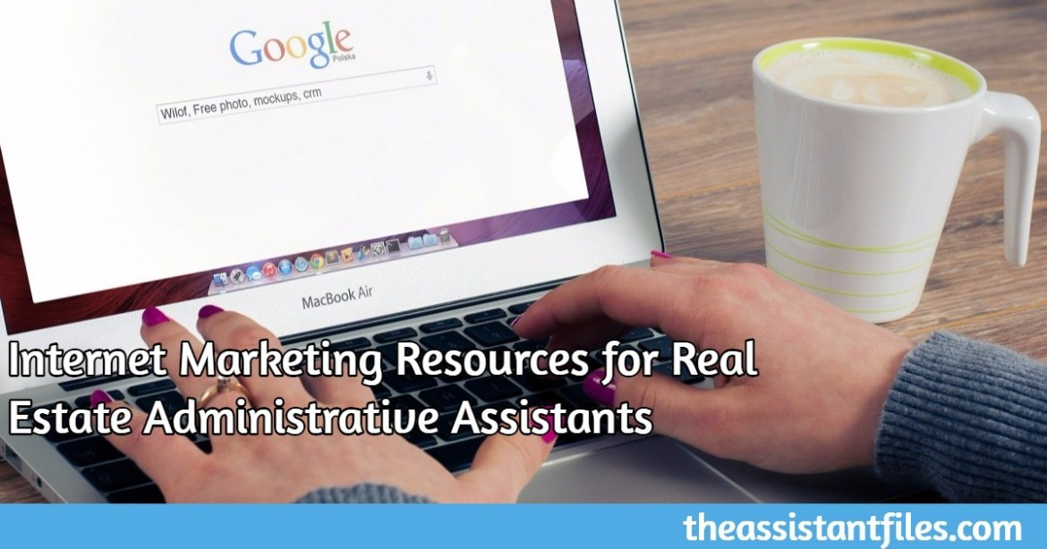 Internet Marketing Resources for Real Estate Administrative Assistants