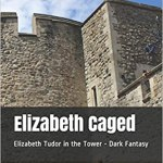 Elizabeth Caged 2020