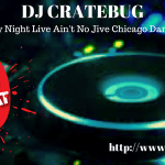 DJ CRATEBUG | Saturday Night Live Ain't No Jive Chicago Dance Party | 2-17-18