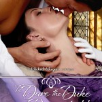 To Dare the Duke of Dangerfield by Bronwen Evans