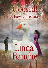 Cover for Goosed! or A Fowl Christmas by Linda Banche
