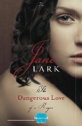 Cover image for THE DANGEROUS LOVE OF A ROGUE by Jane Lark