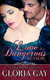 Cover image for LOVE IN A DANGEROUS SEASON by Gloria Gay