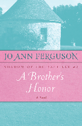 Cover image for Jo Ann Ferguson's A Brother's Honor