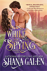 Cover image for Shana Galen's While You Were Spying