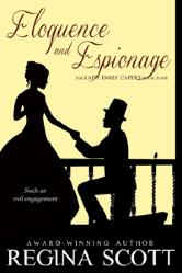 Cover image for Regina Scott's Eloquence and Espionage