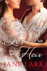 Cover image for THE RECKLESS LOVE OF AN HEIR by Jane Lark