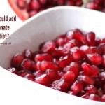 Why you should add Pomegranate to your diet?