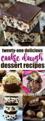 21 Recipes to make if you're OBSESSED with Cookie Dough!
