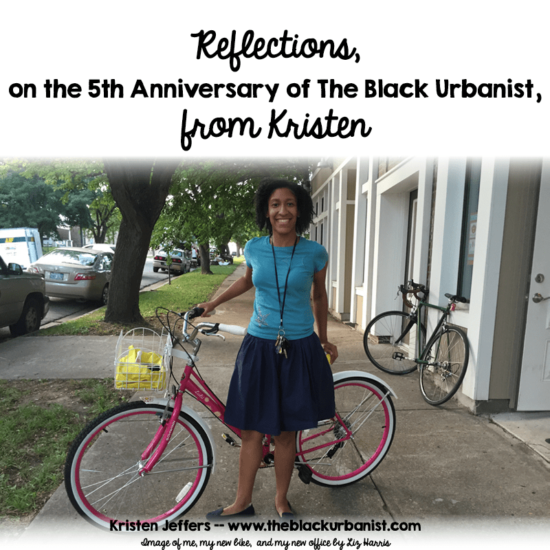 Reflections on the 5th Anni of the Black Urbanist from Kristen